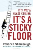 It's Not a Glass Ceiling It's a Sticky Floor